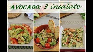 AVOCADO : 3 insalate - avocado salads