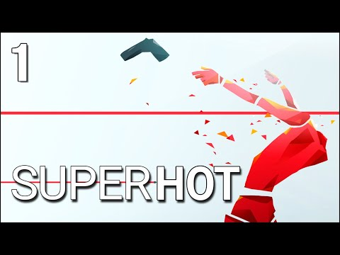 SUPERHOT VR | 1 | Becoming The Master Of Time And Bullets! |
