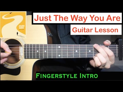 Bruno Mars - Just The Way You Are | Guitar Lesson Fingerstyle Intro (Tutorial) Chords