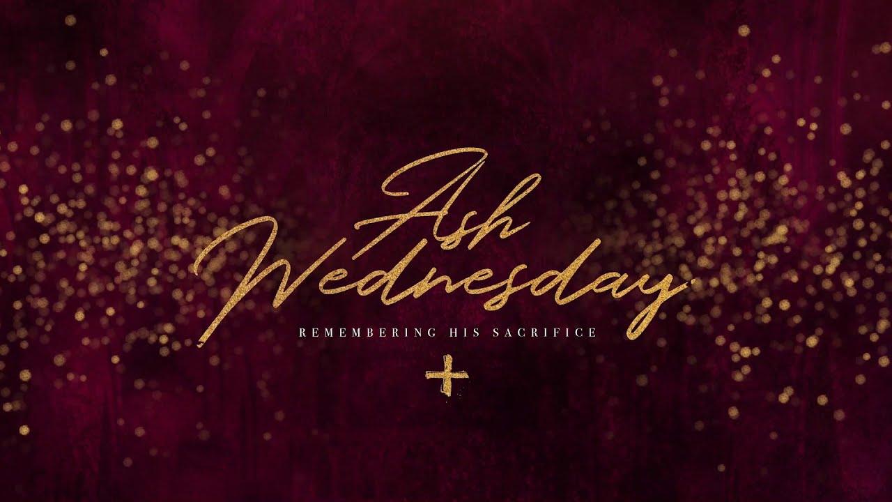 February 17, 2021:  Ash Wednesday