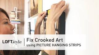 05 | HOW TO: Fix Crooked Art // LoftStyle