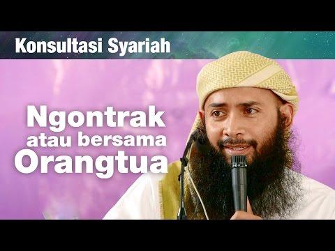 Konsultasi Syariah: Ngontrak atau Tinggal dengan Orang Tua - Ustadz Dr. Syafiq Riza Basalamah, MA.