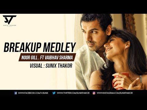 Breakup Mashup | Noor Gill ft Vaibhav...