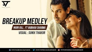 Breakup Mashup | Noor Gill ft Vaibhav Sharma | Visual Sunix thakor