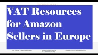 VAT Resources for Selling on Amazon in Europe