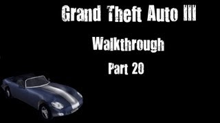 Grand Theft Auto III Walkthrough part 20 [720p] [PC Gameplay]