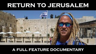 Todd White - Return to Israel (A FULL FEATURE DOCUMENTARY)