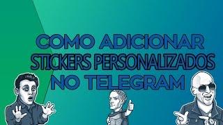 COMO ADICIONAR stickers personalizados para o TELEGRAM