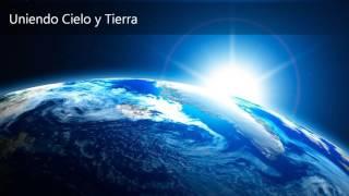 Uniendo   Cielo y Tierra Dr Fernando Orihuela