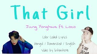 JUNG YONGHWA – THAT GIRL (여자여자해) (FEAT. LOCO) Lyrics [ Hangul + Romanized + English Lyrics] HDt