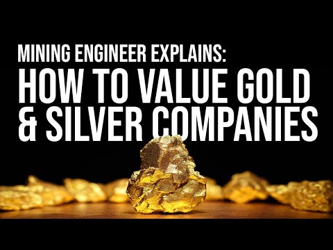 How To Value Gold & Silver Mining Companies Before Investing