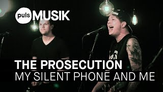 The Prosecution - My Silent Phone And Me (PULS Live Session)