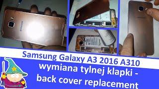 SAMSUNG GALAXY A3 2016 A310F - wymiana tylnej  klapki - back cover replacement