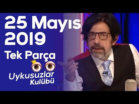 Okan Bayülgen Ile Uykusuzlar Kulübü - 25 Mayıs 2019  -Tek Parça