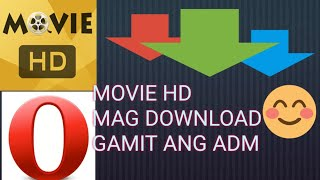 Mag download sa MOVIE HD gamit ang ADM