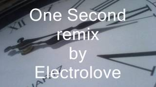 One Second remix by Electrolove