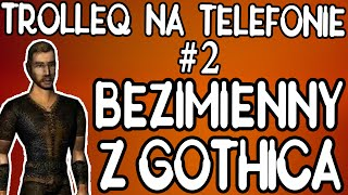 Bezimienny z Gothica i śmieszne rozmowy telefoniczne (TrolleQ na telefonie) 2017 Video