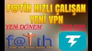 F@TİH AĞINDA ÇALIŞAN YENİ VPN / YENİ DÖNEM(2018-2019)