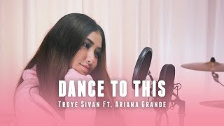Dance To This - Troye Sivan ft. Ariana Grande (Cover by Naykilla)