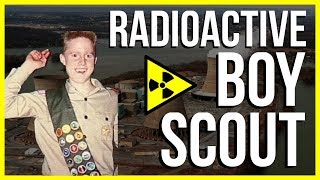 The Story of the Radioactive Boy Scout