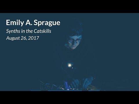 Emily A. Sprague - Live at Synths in the Catskills ~ Eurorack Ambient