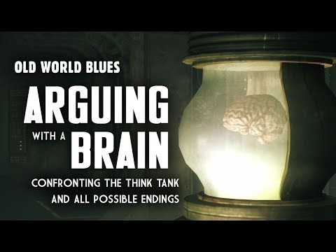 Old World Blues 14: Arguing with a Brain - Plus, Confronting the Think Tank & All Possible Endings