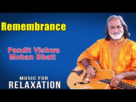 Remembrance | Pandit Vishwa Mohan Bhatt (Album: Music For Relaxation)
