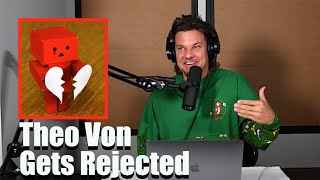 Theo Von Gets Rejected