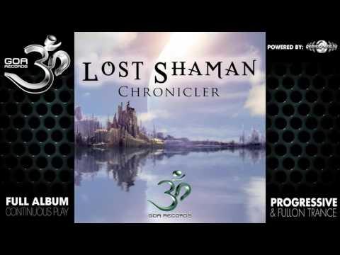Lost Shaman - Chronicler (goaep100 / Goa Records) ::[Full Album / HD]::