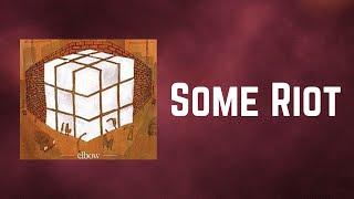 Elbow - Some Riot (Lyrics)