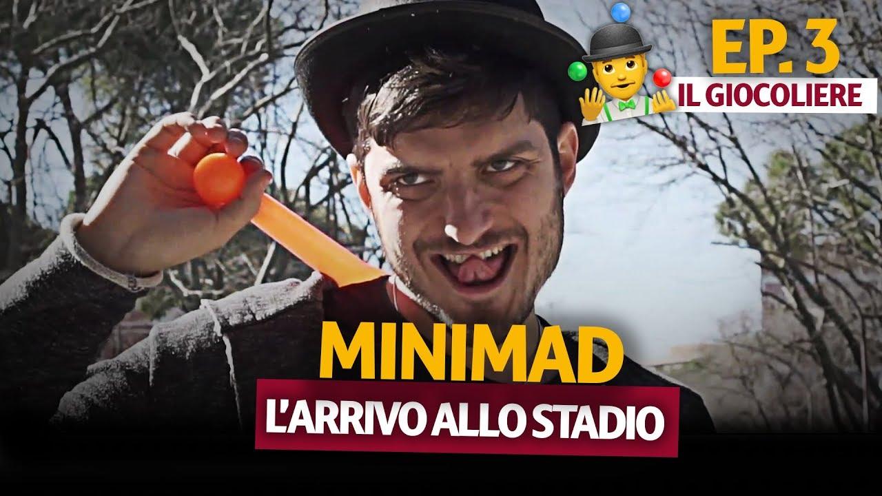 MINIMAD x AS ROMA: L'ARRIVO ALLO STADIO   Episodio 3: IL GIOCOLIERE