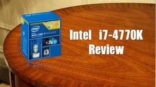 Intel Haswell Core i7-4770K Review & Benchmarks!