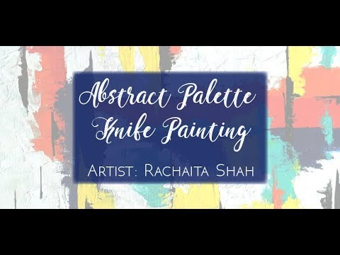 Abstract Palette Knife Painting Beginners by Rachaita Shah