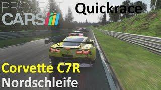Project CARS [Quickrace] Corvette C7R Nordschleife Rennen | 2 Runden GT3