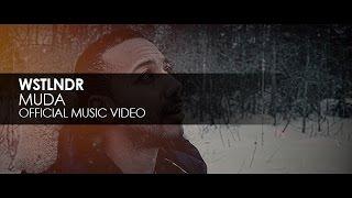 WSTLNDR - Muda (Official Music Video)