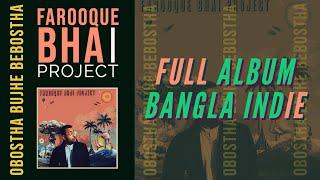 Farooque Bhai Project - Obostha Bujhe Bebostha (Full Album)