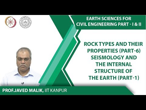 Lec 13Rock types and their properties Part 6Seismology and the internal structure of the earth Part