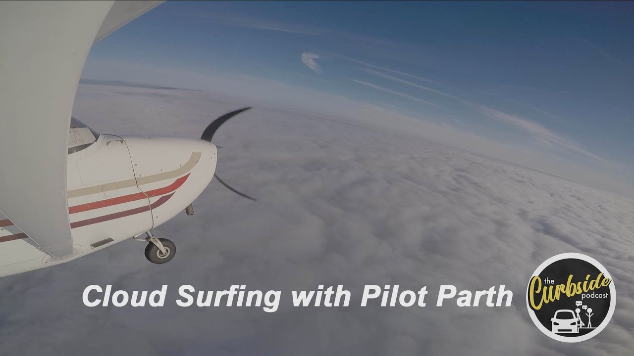 Cloud Surfing with Pilot Parth! - A Curbside Vlog