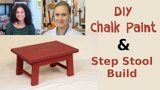Building a Step Stool & DIY Chalk Paint w/ CraftyGemini