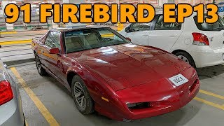 1991 Firebird Project First 600 Miles and Maintenance (Ep.13)