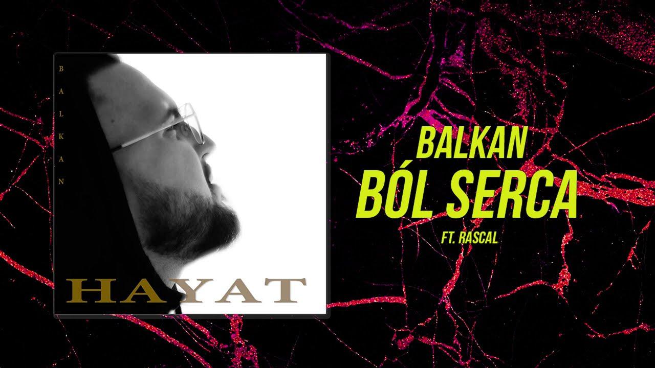 2. BALKAN - Ból Serca ft. Rascal (prod. Havoli)