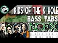 watch he video of NOFX - Kids of the K Hole | Bass Cover With Tabs in the Video