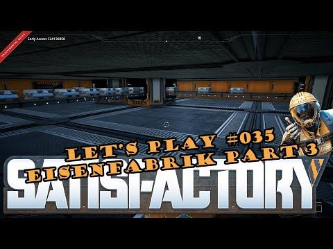 Satisfactory Let's Play #035 - Deutsch - Eisenfabrik Part 3