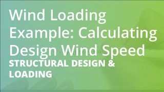 Wind Loading Example: Calculating Design Wind Speed   Structural Design & Loading