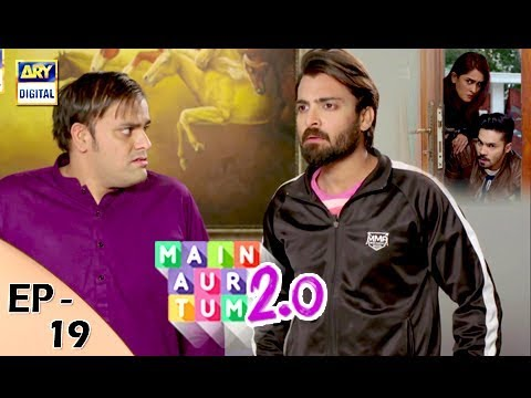 Main Aur Tum  2.0 - Episode 19 - 6th January 2018 - ARY Digital Drama