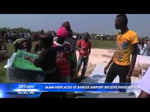 50,000 Displaced People At Bangui Airport Receive Food Rations.mp4
