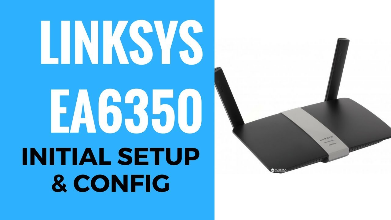 linksys ea6350 initial setup and config [ 1280 x 720 Pixel ]