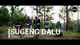 SUGENG DALU - DENNY CAKNAN (Pitakustik Cover)
