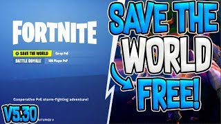 How To Get FORTNITE SAVE THE WORLD For FREE GLITCH! [Working After Patch 5.30]