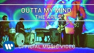 The Arcs - Outta My Mind [Official Music Video]
